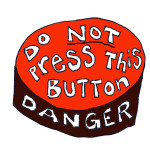 No really DO NOT PRESS
